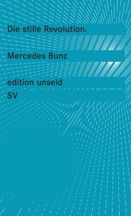 """Mercedes Bunz: """"Die stille Revolution - Wie Algorithmen Wissen, Arbeit, Öffentlichkeit und Politik verändern, ohne dabei viel Lärm zu machen"""""""